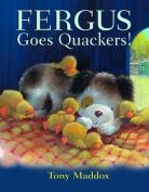 Fergus Goes Quackers