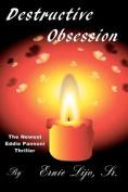 Destructive Obsession