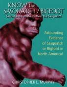 Know the Sasquatch / Bigfoot