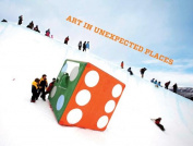 Art in Unexpected Places - the Aspen Art Museum and Aspen Skiing Company Collaboration