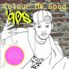 Colour Me Good '90s