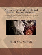 A Teacher's Guide to United States History, Volume I