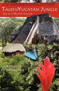 Tales from the Yucatan Jungle