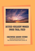 Accused Negligent Worker Under Trial, Freed