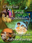 Charlie and Isabella's Magical Adventures