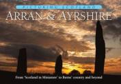 Picturing Scotland: Arran & Ayrshire