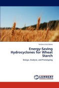 Energy-Saving Hydrocyclones for Wheat Starch