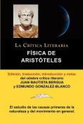 Fisica de Aristoteles, Coleccion La Critica Literaria Por El Celebre Critico Literario Juan Bautista Bergua, Ediciones Ibericas [Spanish]