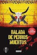 Balada de Perros Muertos  [Spanish]