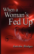 When A Woman's Fed Up