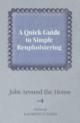A Quick Guide to Simple Reupholstering Jobs Around the House