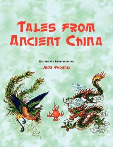 Tales from Ancient China by Jade Phoenix.