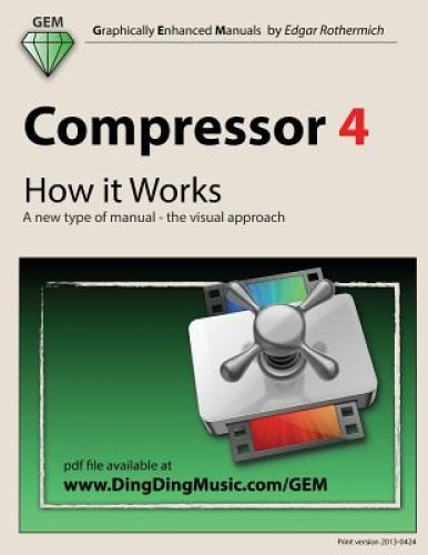 Compressor 4 - How It Works: A New Type of Manual - The Visual Approach by Edgar
