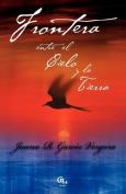 Frontera Entre El Cielo y La Tierra [Spanish]