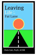 Leaving Life in the Fat Lane