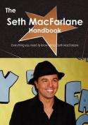 The Seth MacFarlane Handbook - Everything You Need to Know about Seth MacFarlane