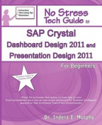 SAP Crystal Dashboard Design 2011 and Presentation Design 2011 for Beginners