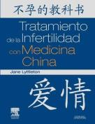 Tratamiento de La Infertilidad Con Medicina China [Spanish]