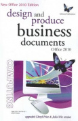 design and produce business documents /Office 2010