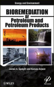 Bioremediation of Petroleum and Petroleum Products