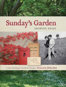 Sunday's Garden: Growing Heide