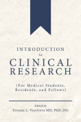 Introduction to Clinical Research for Medical Students, Residents and Fellows