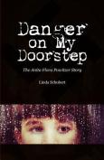 Danger on My Doorstep