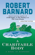 A Charitable Body  [Large Print]