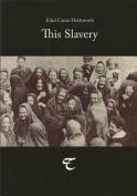 This Slavery