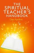 The Spiritual Teacher's Handbook