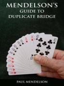 Mendelson's Guide to Duplicate Bridge