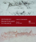 Leonardo from Tuscany to the Loire