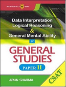 Data Interpretation, Logical Reasoning & General Mental Ability for General Studies: DI, LR & GMA for GS Paper II (CSAT)