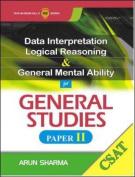 Data Interpretation, Logical Reasoning & General Mental Ability for General Studies: DI, LR & GMA for GS Paper II (CSAT)