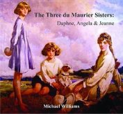 The Three Du Maurier Sisters