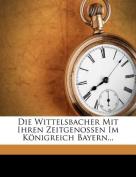 Die Wittelsbacher Mit Ihren Zeitgenossen Im Konigreich Bayern...