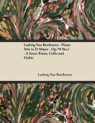 Ludwig Van Beethoven - Piano Trio in D Major - Op.70 No.1 - A Score Piano, Cello and Violin