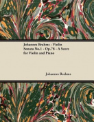 Johannes Brahms - Violin Sonata No.1 - Op.78 - A Score for Violin and Piano