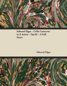 Edward Elgar - Cello Concerto in E Minor - Op.85 - A Full Score