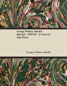George Frideric Handel - Messiah - Hwv56 - A Score for Solo Piano