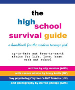 The High School Survival Guide - a handbook for the modern teenage girl