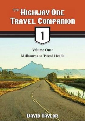The Highway One Travel Companion, Volume 1: Melbourne to Tweed Heads