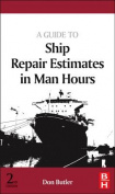 A Guide to Ship Repair Estimates in Man Hours, 2e