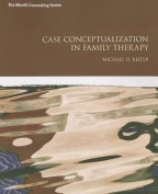 Case Conceptualization in Family Therapy