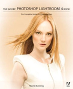 The Adobe Photoshop Lightroom 4 Book: