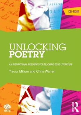 Unlocking Literature: Approaching Poetry at Key Stage 4 (National Association for the Teaching of English (Nate))