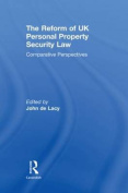 The Reform of UK Personal Property Security Law