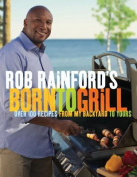 Rob Rainford's Born to Grill