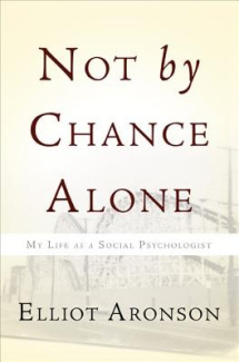 Not by Chance Alone: My Life as a Social Psychologist