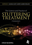 The Science and Practice of Stuttering Treatment